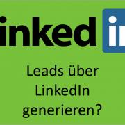 Leads über LinkedIn generieren?